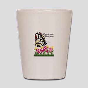 My Garden Is Home To The Butterflies! Shot Glass