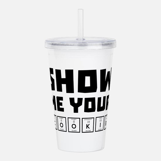Show me your cookies n Acrylic Double-wall Tumbler