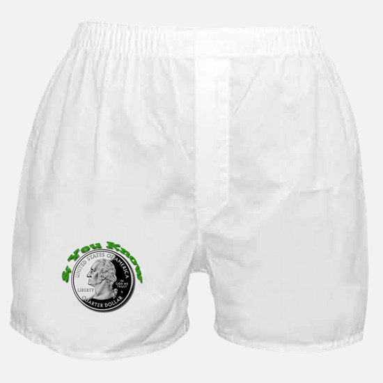 You Know 25 cents Boxer Shorts