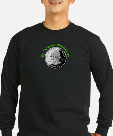 You Know 25 cents Long Sleeve T-Shirt