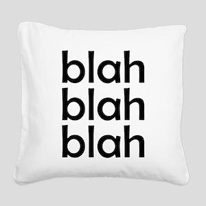 blah blah blah Square Canvas Pillow
