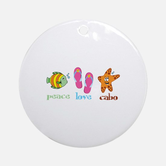 peace love cabo Ornament (Round)