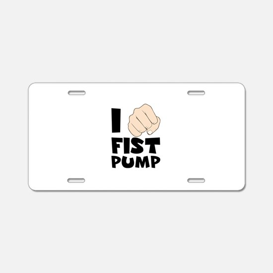 I FIST PUMP Aluminum License Plate