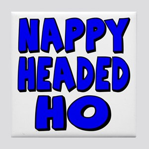 Nappy Headed Ho Blue Design Tile Coaster