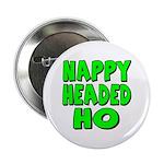 Nappy Headed Ho Green Design Button