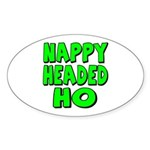 Nappy Headed Ho Green Design Oval Sticker