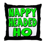 Nappy Headed Ho Green Design Throw Pillow