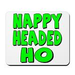 Nappy Headed Ho Green Design Mousepad