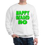 Nappy Headed Ho Green Design Sweatshirt