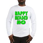 Nappy Headed Ho Green Design Long Sleeve T-Shirt