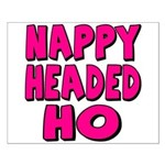 Nappy Headed Ho Pink Design Small Poster