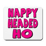 Nappy Headed Ho Pink Design Mousepad