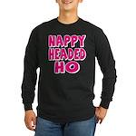 Nappy Headed Ho Pink Design Long Sleeve Dark T-Shi