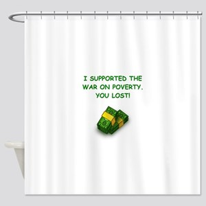 war on poverty Shower Curtain