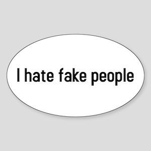 I hate fake people Oval Sticker