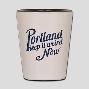 Portland -Keep It Weird Now Shot Glass
