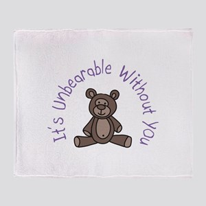 Its Unbearable Without You Throw Blanket
