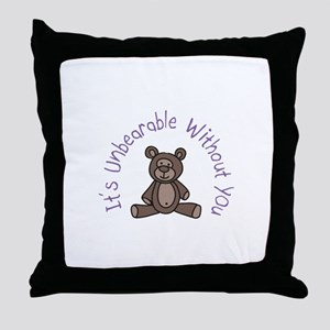 Its Unbearable Without You Throw Pillow