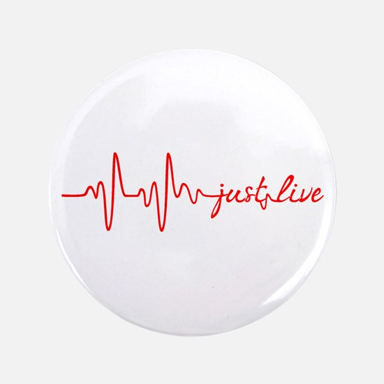 """Just Live 3.5"""" Button"""