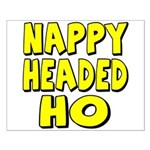 Nappy Headed Ho Yellow Design Small Poster