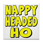 Nappy Headed Ho Yellow Design Tile Coaster