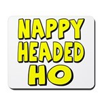 Nappy Headed Ho Yellow Design Mousepad