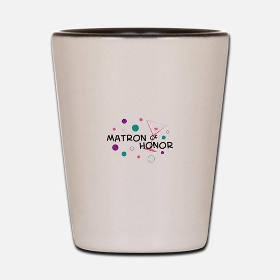 MATRON OF HONOR Shot Glass