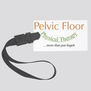 Pelvic Floor Physical Therapy... Large Luggage Tag