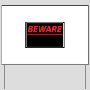 BEWARE Yard Sign