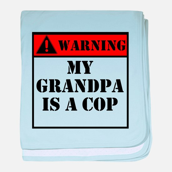 Warning My Grandpa Is A Cop baby blanket