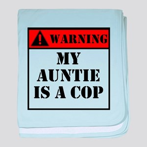Warning My Auntie Is A Cop baby blanket