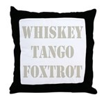 Whiskey Tango Foxtrot Throw Pillow