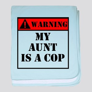 Warning My Aunt Is A Cop baby blanket