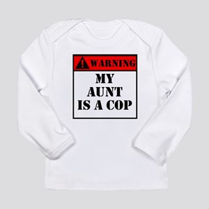 Warning My Aunt Is A Cop Long Sleeve T-Shirt