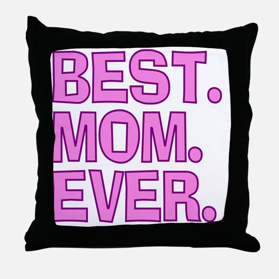 Best Mom Ever Pink Purple Throw Pillow