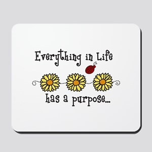 Everything In Life Mousepad