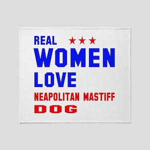 Real Women Love Neapolitan Mastiff D Throw Blanket