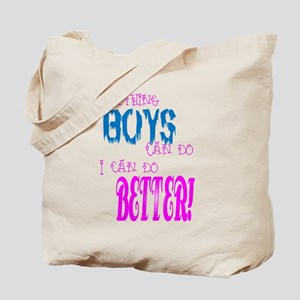 Anything Boys can do, I can d Tote Bag