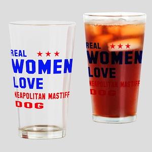 Real Women Love Neapolitan Mastiff Drinking Glass
