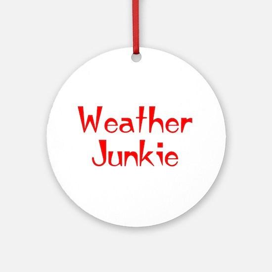 weather junkie Ornament (Round)