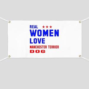 Real Women Love Standard Manchester Terrier Banner