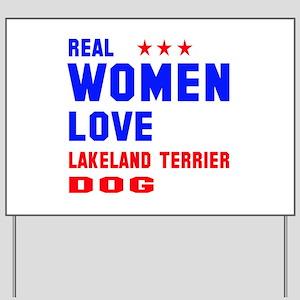 Real Women Love Lakeland Terrier Dog Yard Sign