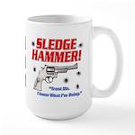 Sledge Hammer! Large Mug