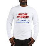 Sledge Hammer! Long Sleeve T-Shirt