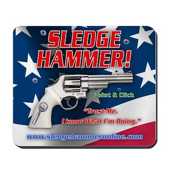 Sledge Hammer! Mousepad