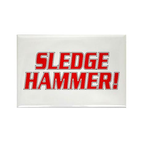 Sledge Hammer! Rectangle Magnet