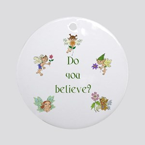 Do you believe in fairies? Ornament (Round)