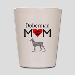 Doberman Mom Shot Glass