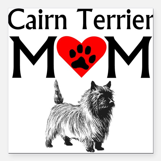 """Cairn Terrier Mom Square Car Magnet 3"""" x 3"""""""