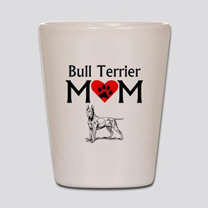 Bull Terrier Mom Shot Glass